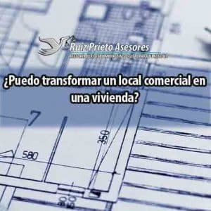 ¿Puedo transformar un local comercial en una vivienda?