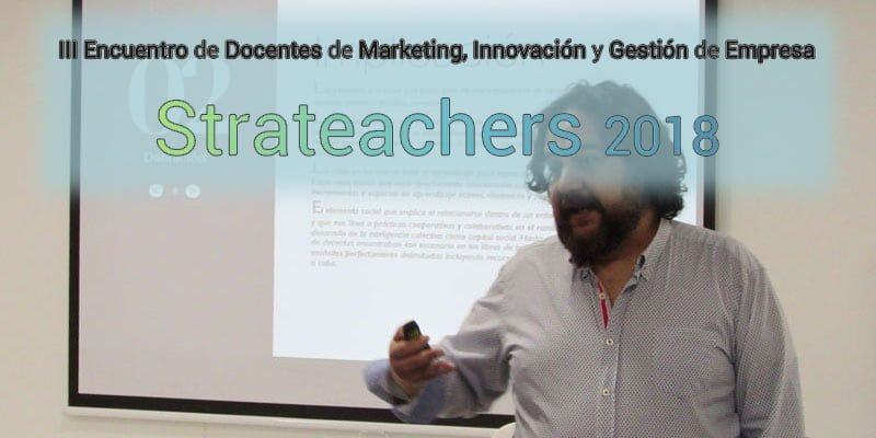 STRATEACHERS: III Encuentro de marketing, Innovación y gestión de empresas