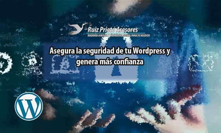 Asegura la seguridad de tu Wordpress y genera más confianza