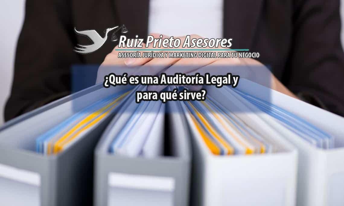 ¿Qué es una Auditoría Legal y para qué sirve? ¿Qué es la Due Diligence Legal?