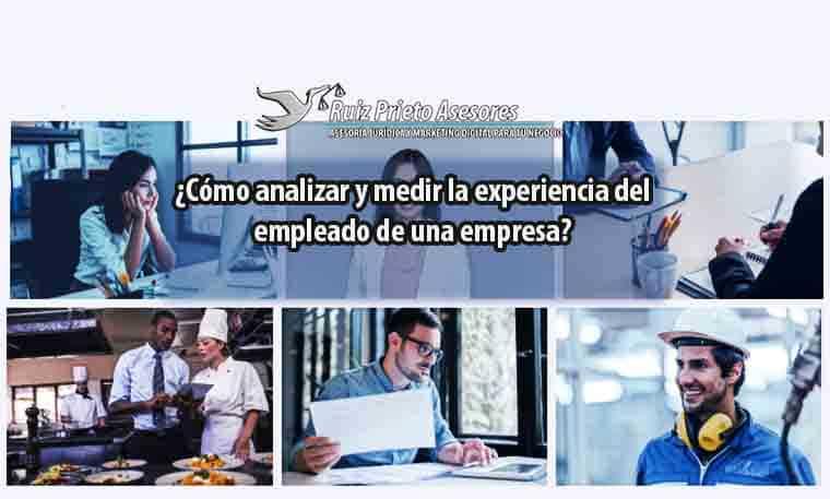 ¿Cómo analizar la experiencia del empleado de una empresa?