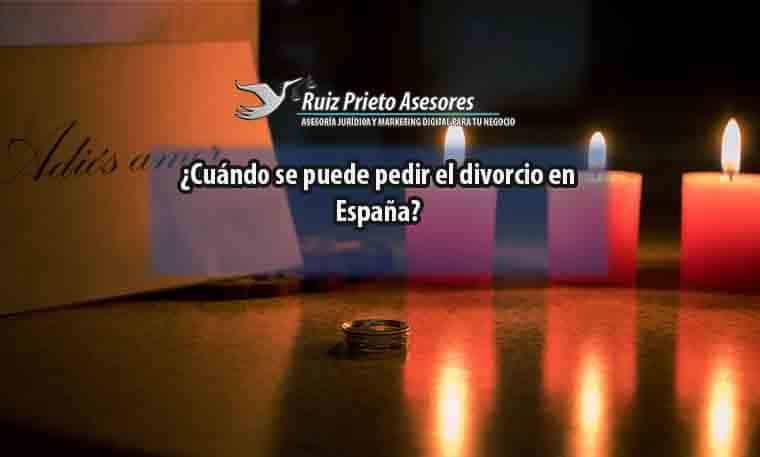 ¿Cuándo se puede pedir el divorcio en España?