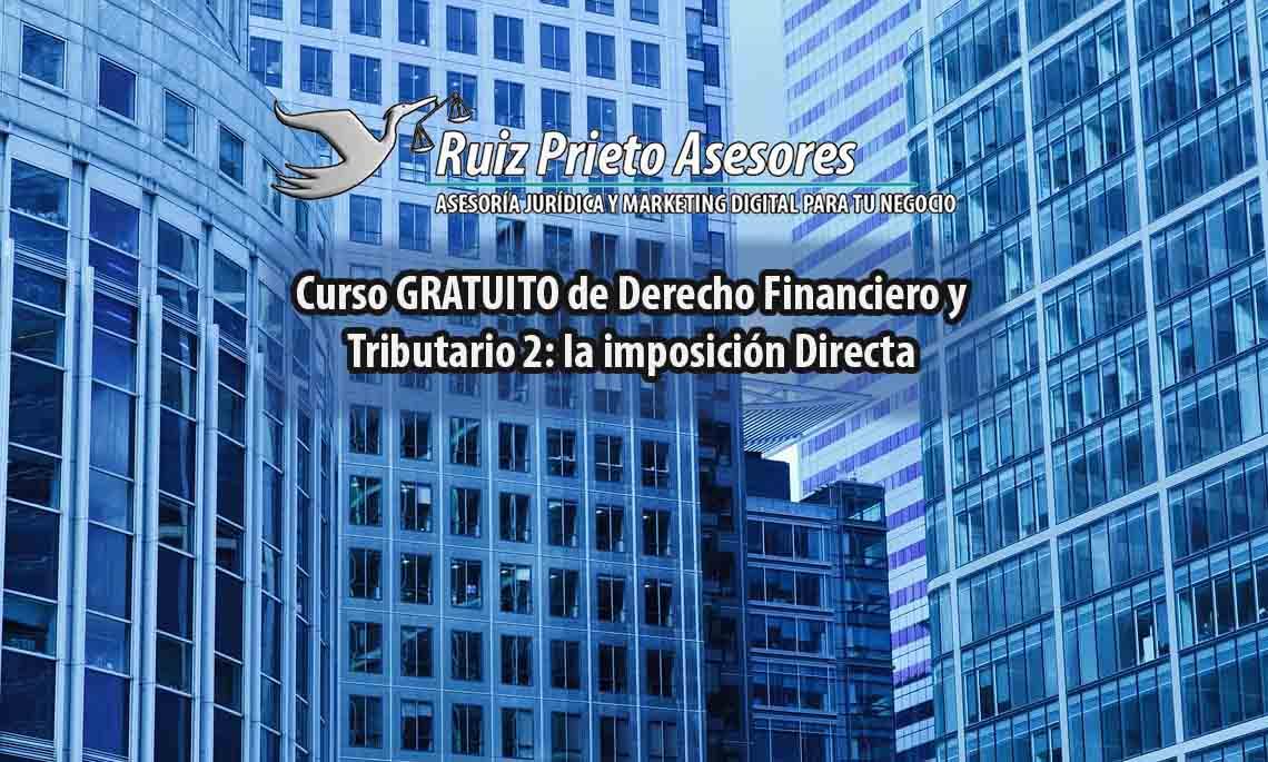 Curso De Derecho Financiero Y Tributario 2: La Imposición Directa (UNED)