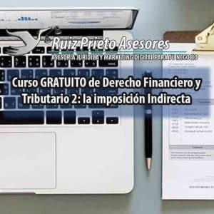 Curso gratuito de Derecho financiero y tributario 2: La imposición indirecta (UNED)