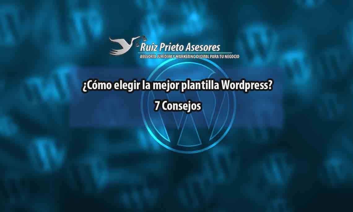¿Cómo elegir la mejor plantilla Wordpress? 7 Consejos