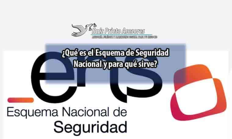 ¿Qué es el Esquema de Seguridad Nacional?