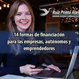 14 formas de financiación para las empresas, autónomos y emprendedores