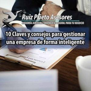 10 Claves y consejos para gestionar una empresa de forma inteligente