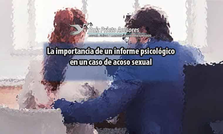 La importancia de un informe psicológico en un caso de acoso sexual