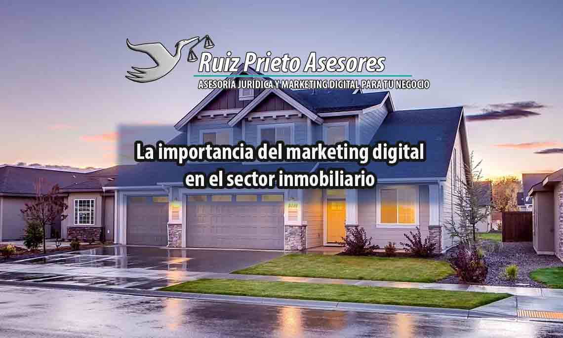La importancia del marketing digital en el sector inmobiliario