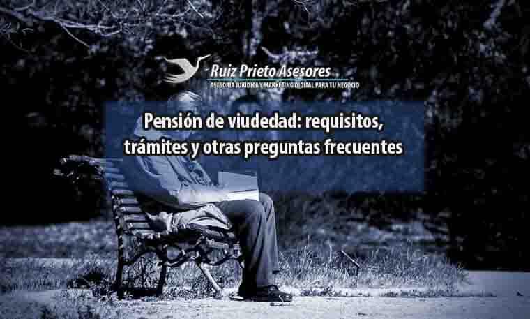 Pensión de viudedad: requisitos, trámites y otras preguntas frecuentes