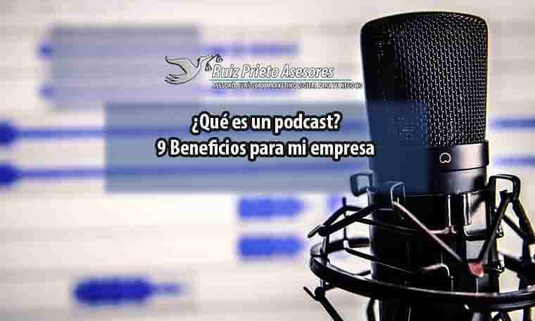 ¿Qué es un podcast? 9 Beneficios para mi empresa