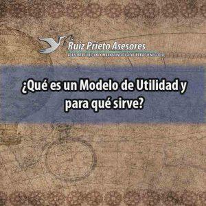 ¿Qué es un Modelo de Utilidad y para qué sirve?