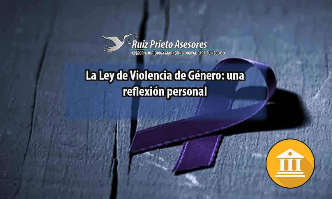 reflexión sobre la Ley de Violencia de Género